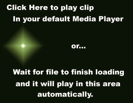 Click Here to play clip in your default Media Player